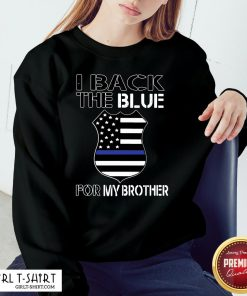 Vibe American Flag I Back The Blue For My Brother Sweatshirt - Design By Girltshirt.com