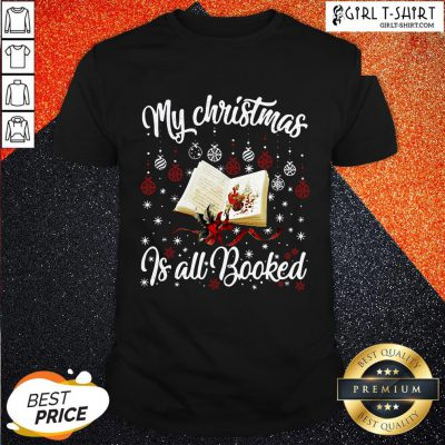 Want My Christmas Is All Booked Shirt - Design By Girltshirt.com
