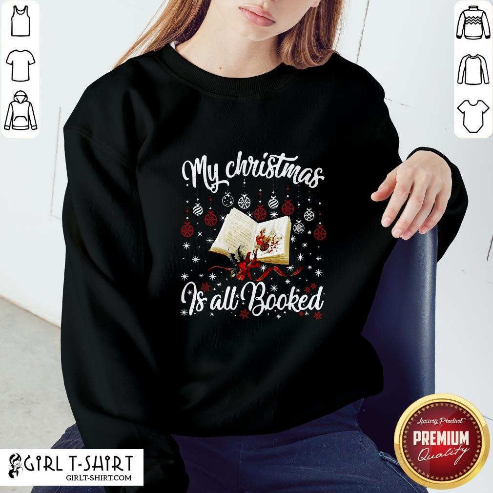 Want My Christmas Is All Booked Sweatshirt - Design By Girltshirt.com