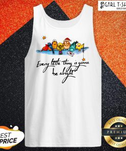 What Little Thing Is Gonna Be Alright Tank Top - Design By Girltshirt.com