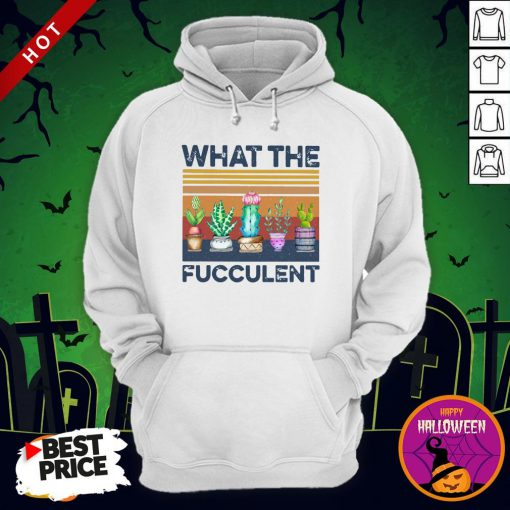 What The Fucculent Vintage Hoodie