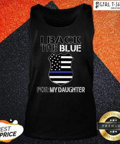 Work American Flag I Back The Blue For My Daughter Tank Top - Design By Girltshirt.com