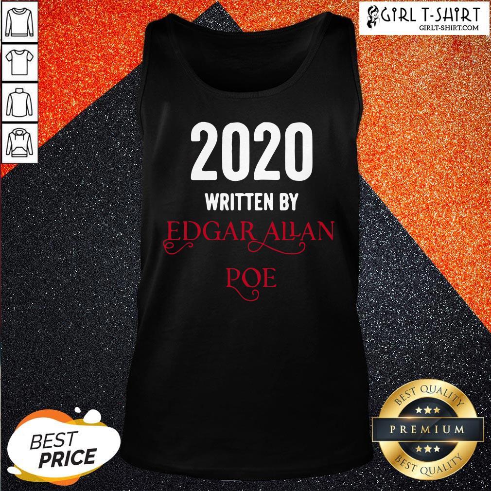 World Edgar Allan Poe 2020 Written By Tank Top - Design By Girltshirt.com
