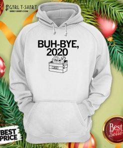 Buh Bye 2020 Hoodie - Design By Girltshirt.com