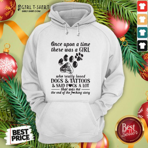 Awesome Once Upon A Time There Was A Girl Who Really Loved Dogs And Tattoos Hoodie - Design By Girltshirt.com