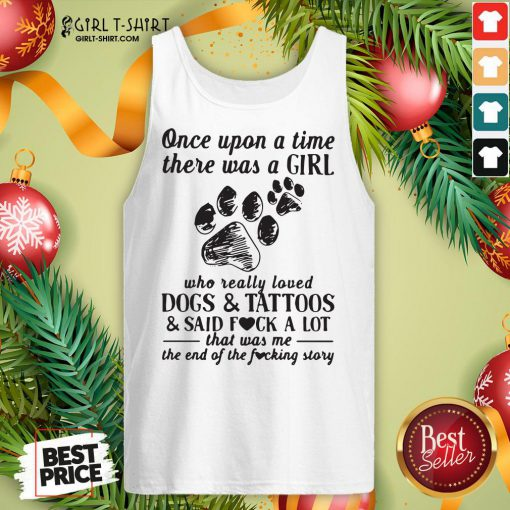 Awesome Once Upon A Time There Was A Girl Who Really Loved Dogs And Tattoos Tank Top - Design By Girltshirt.com