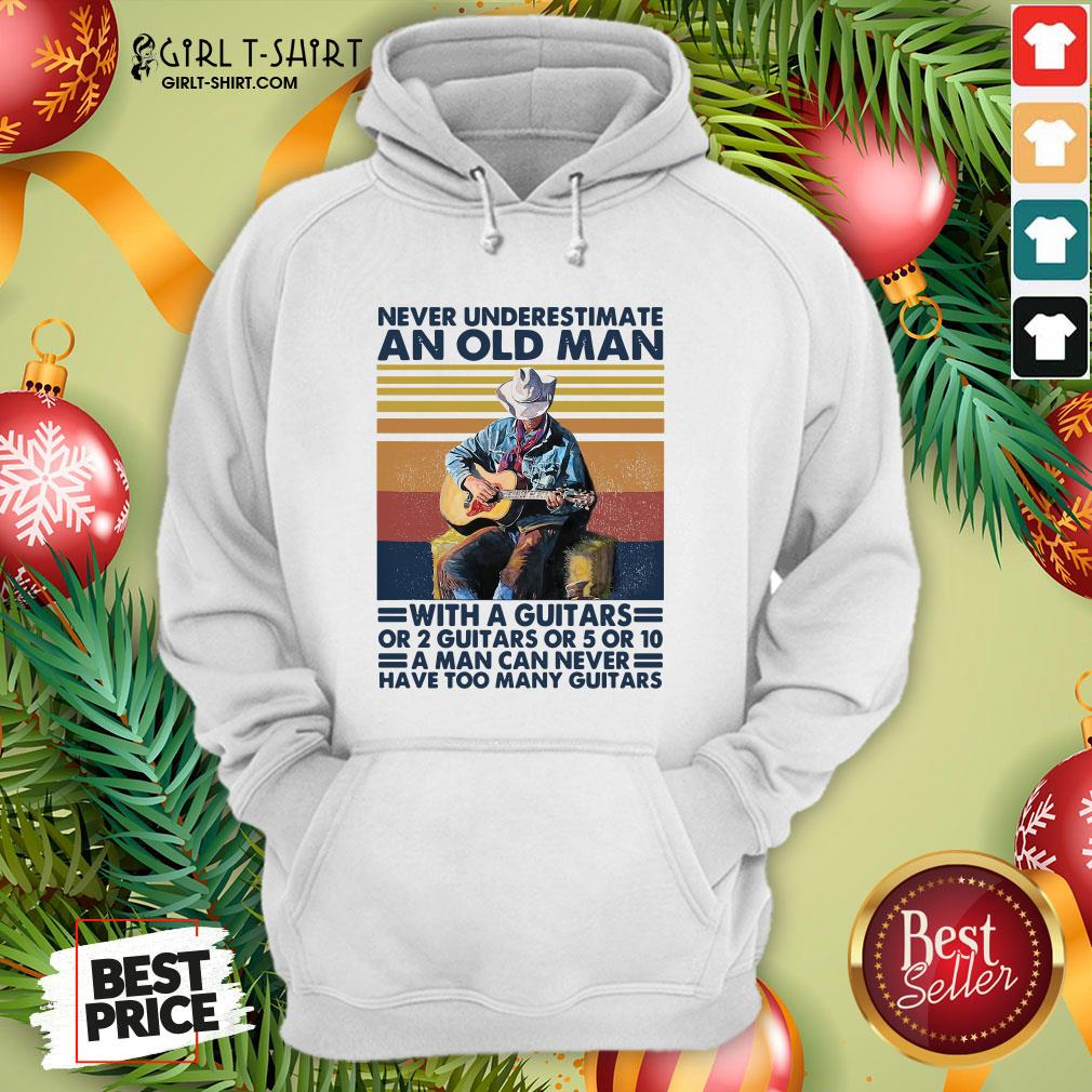 Bad Never Underestimate An Old Man With A Guitars For 2 Guitars Or 5 Or 10 Vintage Retro Hoodie - Design By Girltshirt.com