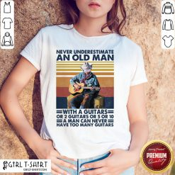Bad Never Underestimate An Old Man With A Guitars For 2 Guitars Or 5 Or 10 Vintage Retro Shirt - Design By Girltshirt.com