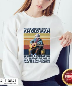 Bad Never Underestimate An Old Man With A Guitars For 2 Guitars Or 5 Or 10 Vintage Retro Sweatshirt - Design By Girltshirt.com