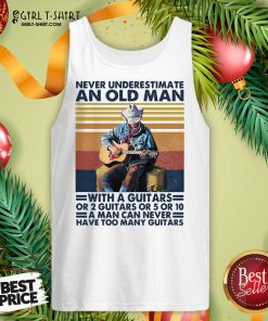 Bad Never Underestimate An Old Man With A Guitars For 2 Guitars Or 5 Or 10 Vintage Retro Tank Top - Design By Girltshirt.com