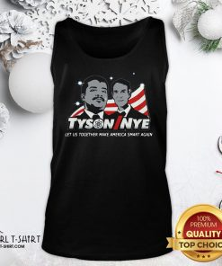Beauty Funny Tyson Nye Let Us Together Make America Smart Again Tank Top - Design By Girltshirt.com