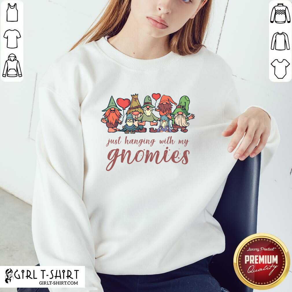 Best Just Hanging With My Gnomies Christmas Squad Sweatshirt- Design By Girltshirt.com