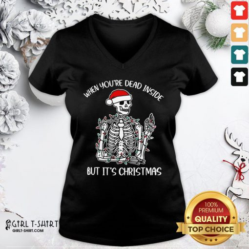 Best When You're Dead Inside But It Is Christmas V-neck - Design By Girltshirt.com