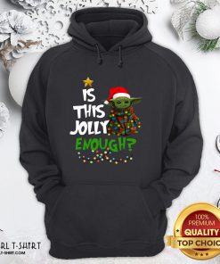 Better Baby Yoda Is This Jolly Enough Christmas Hoodie - Design By Girltshirt.com