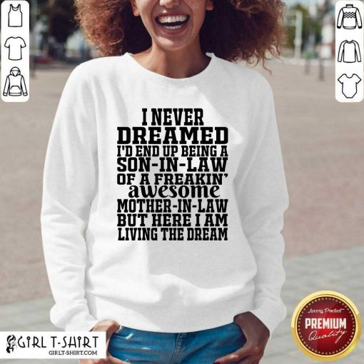 I Never Dreamed I'd End Up Being A Son In Law Awesome Quote V-neck- Design By Girltshirt.com