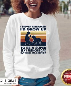 I Never Dreamed I'd Grow Up To Be A Super Sexy Bull Terrier Dad But Here I Am Killing It Vintage V-neck- Design By Girltshirt.com