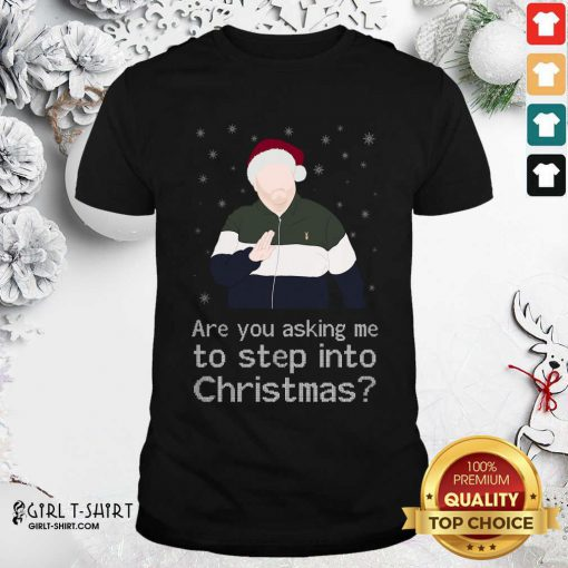 James Corden Are You Asking Me To Step Into Christmas Shirt - Design By Girltshirt.com