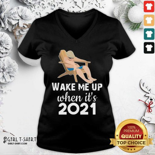 Wake Me Up When It's 2021 V-neck - Design By Girltshirt.com