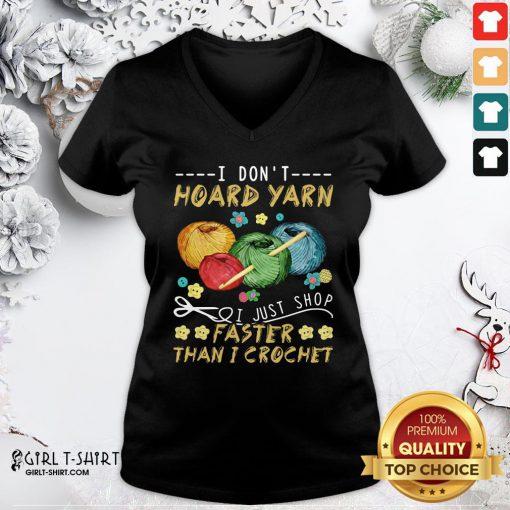 Black I Don't Hoard Uarn I Just Shop Faster Than I Crochet V-neck- Design By Girltshirt.com
