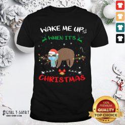 Call Sloth Wake Me Up When It's Christmas 2020 Shirt- Design By Girltshirt.com