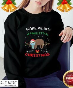 Call Sloth Wake Me Up When It's Christmas 2020 Sweatshirt - Design By Girltshirt.com