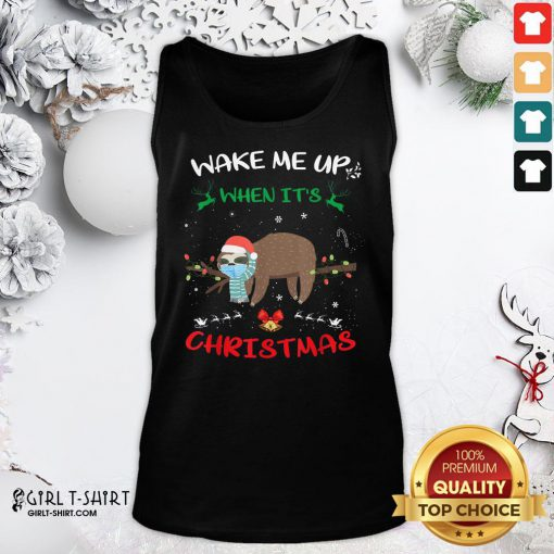 Call Sloth Wake Me Up When It's Christmas 2020 Tank Top- Design By Girltshirt.com
