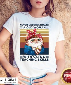Congratulate Never Underestimate An Old Woman With Cats And Teaching Skills Vintage Retro Shirt- Design By Girltshirt.com
