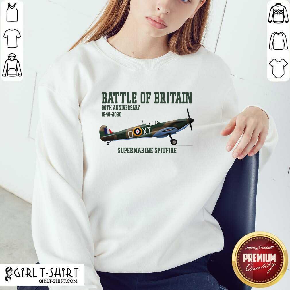 Battle Of Britain 80th Anniversary 1940 2020 Supermarine Spitfire Sweatshirt - Design By Girltshirt.com