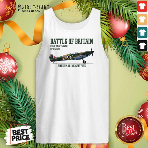 Battle Of Britain 80th Anniversary 1940 2020 Supermarine Spitfire Tank Top - Design By Girltshirt.com