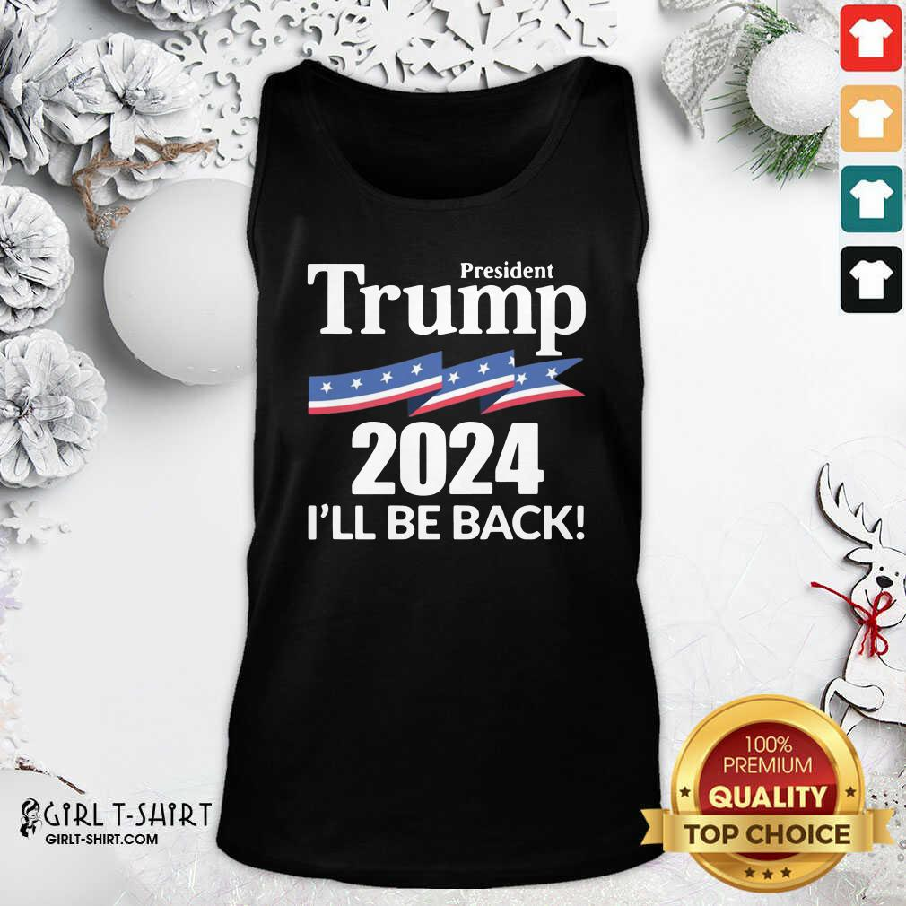 President Trump 2024 I Wil Be Back Tank Top- Design By Girltshirt.com