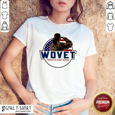 Wovet Proud To Have Served American Flag Shirt - Design By Girltshirt.com