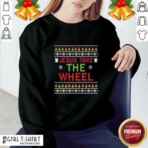 Do Jesus Take The Wheel Ugly Christmas ShirtDo Jesus Take The Wheel Ugly Christmas Sweatshirt - Design By Girltshirt.com
