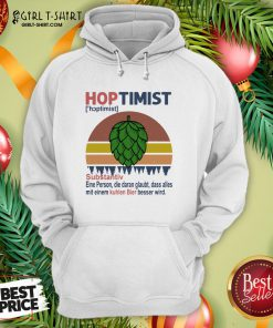Feel Hoptimist Noun A Person Who Believes In It Vintage Retro Hoodie - Design By Girltshirt.com