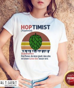 Feel Hoptimist Noun A Person Who Believes In It Vintage Retro Shirt - Design By Girltshirt.com