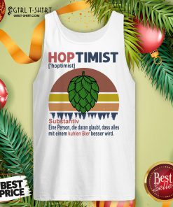 Feel Hoptimist Noun A Person Who Believes In It Vintage Retro Tank Top - Design By Girltshirt.com