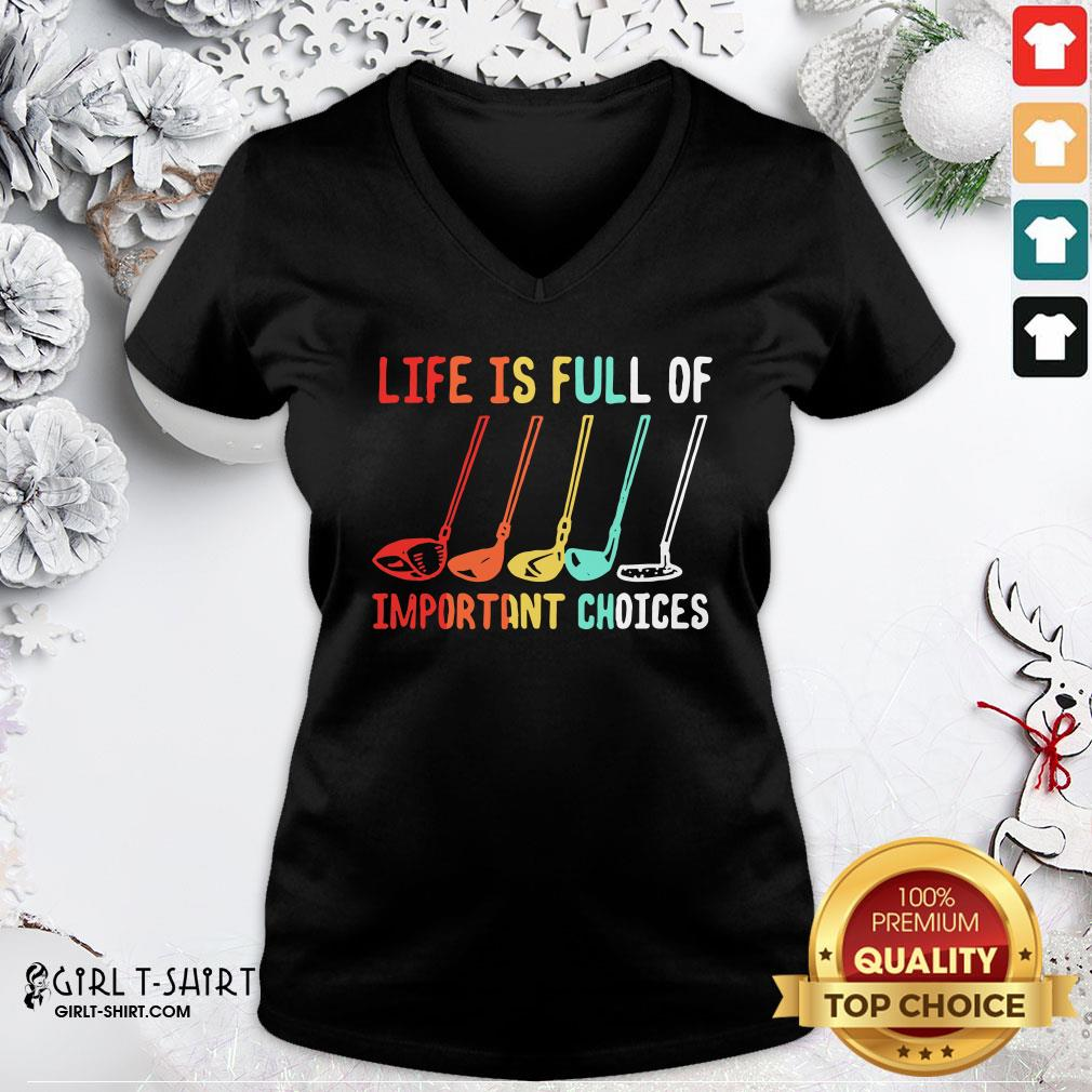 Funny Life Is Full Of Important Choices Golf Retro V-neck - Design By Girltshirt.com