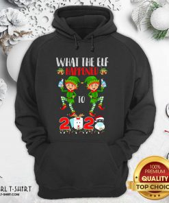 What The Elf Happened To 2020 Toilet Paper Santa Clause Face Mask Merry Christmas Hoodie- Design By Girltshirt.com