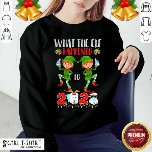 What The Elf Happened To 2020 Toilet Paper Santa Clause Face Mask Merry Christmas Sweatshirt- Design By Girltshirt.com