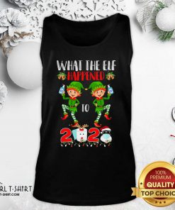 What The Elf Happened To 2020 Toilet Paper Santa Clause Face Mask Merry Christmas Tank Top- Design By Girltshirt.com