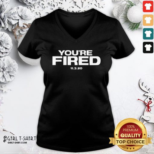 Funny You Are Fired Trump Loses Election President V-neck - Design By Girltshirt.com