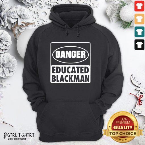 Good Danger Educated Black Man Hoodie - Design By Girltshirt.com