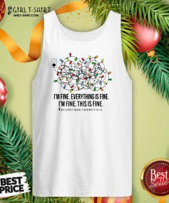 I'm Fine Everything Is Fine I'm Fine This Is Fine Tank Top - Design By Girltshirt.com