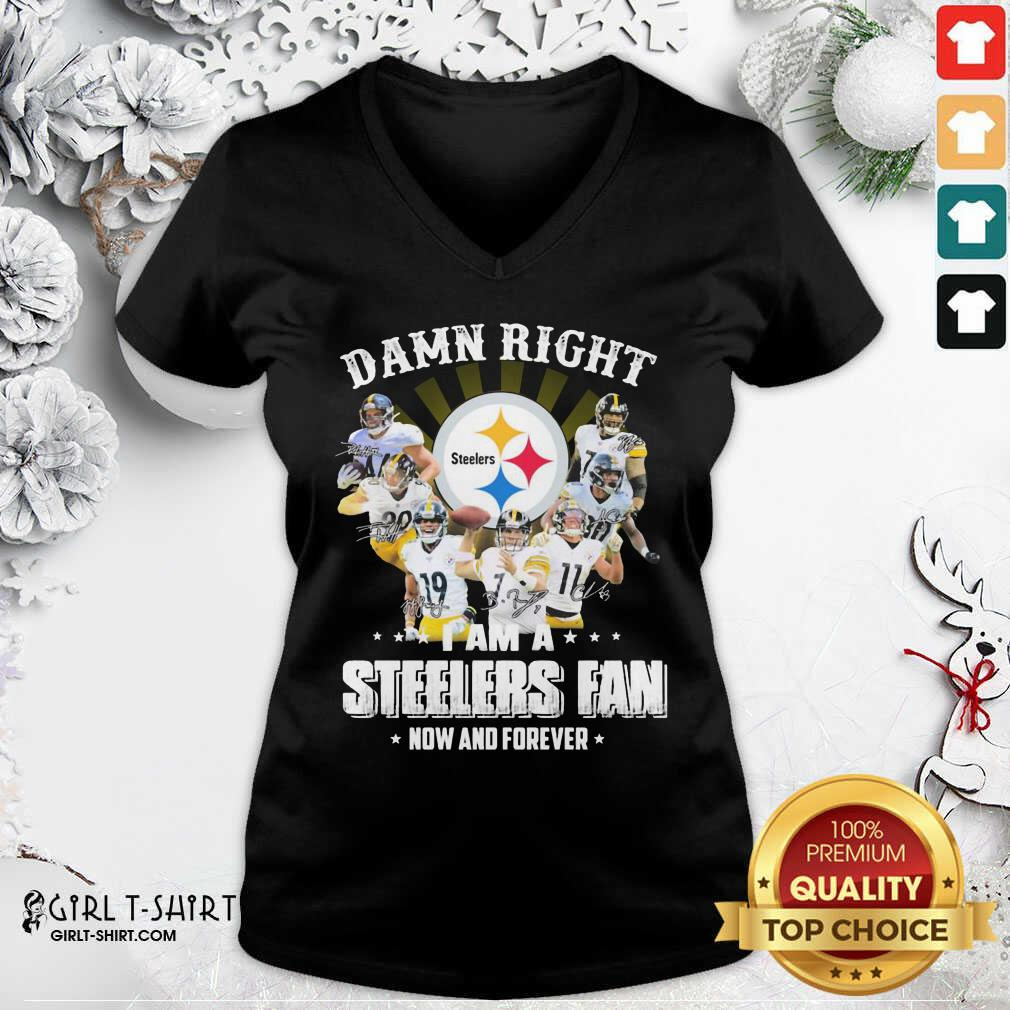 Good So Damn Right I Am A Pittsburgh Steelers Fan Now And Forever Signature V-neck - Design By Girltshirt.com