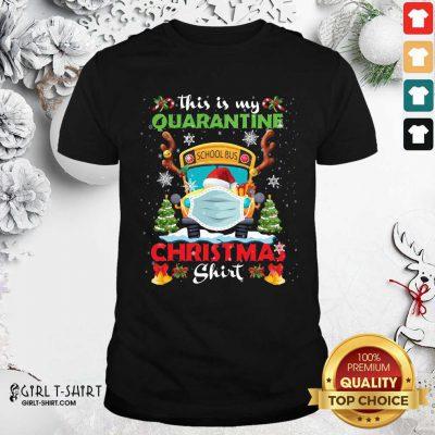 This Is My Quarantine Masked School Bus Christmas Reindeer Shirt- Design By Girltshirt.com