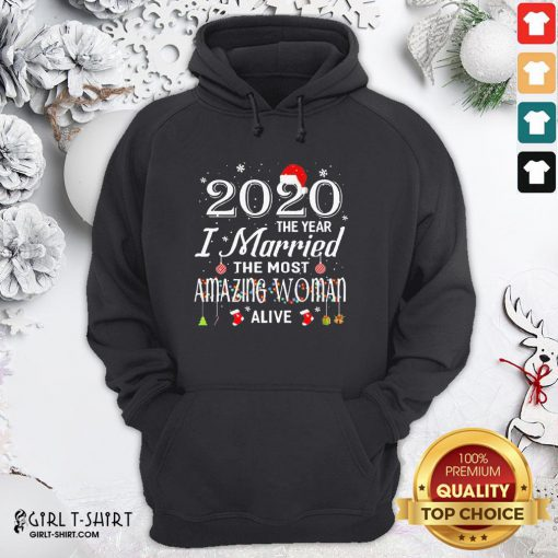 Happy 2020 The Year I Married The Most Amazing Woman Alive Christmas Hoodie - Design By Girltshirt.com