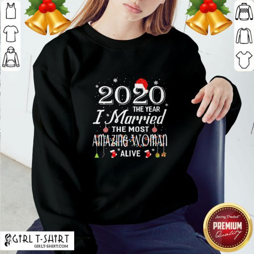 Happy 2020 The Year I Married The Most Amazing Woman Alive Christmas Sweatshirt - Design By Girltshirt.com