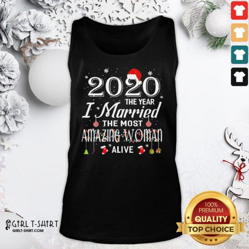 Happy 2020 The Year I Married The Most Amazing Woman Alive Christmas Tank Top- Design By Girltshirt.com