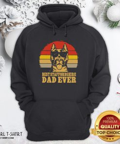 Happy Best Staffordshire Dad Ever Vintage Hoodie - Design By Girltshirt.com