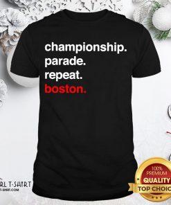 Happy Championship Parade Repeat Boston Shirt - Design By Girltshirt.com