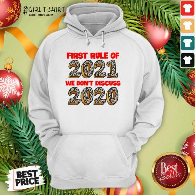 First Rule Of 2021 We Dont Discuss 2020 Hoodie - Design By Girltshirt.com